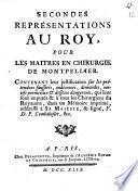 Secondes représentations au roy pour les maitres en chirurgie de Montpellier ...