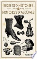 Secrets d'Histoire et autres histoires d'alcôve