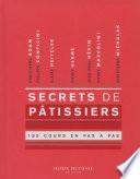 Secrets de pâtissiers 180 cours en pas à pas