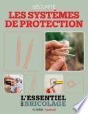 Sécurité : Les systèmes de protection (L'essentiel du bricolage)