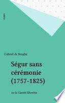 Ségur sans cérémonie (1757-1825)