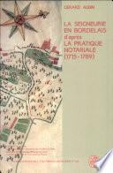 Seigneurie en Bordelais au XVIIIe siècle d'après la pratique notariale (La)