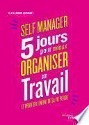 Self-manager : 5 jours pour mieux organiser son travail et profiter (enfin) de sa vie perso