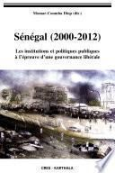 Senegal (2000-2012) Tome 1. Le Senegal sous Abdoulaye Wade