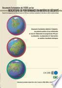Série sur les accidents chimiques Document d'orientation de l'OCDE sur les indicateurs de performance en matière de sécurité Document d'accompagnement des Principes directeurs de l'OCDE pour la prévention, la préparation et l'intervention en matière d'accidents chimiques