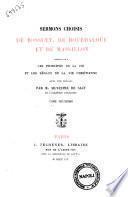 Sermons choisis de Bossuet, de Bourdaloue et de Massillon, contenant les principes de la foi et les règles de la vie chrétienne avec une préface par m. Silvestre de Sacy