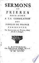Sermons et prières aider à la consolation des fidèles de France persécutez