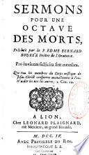 Sermons pour une Octave des morts, prêchée par le P. Edme-Bernard Bourrée [sic], Orat...