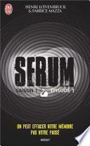 Serum - Saison 01, épisode 01
