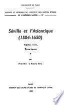 Séville et l'Atlantique, 1504-1650 : Structures et conjoncture de l'Atlantique espagnol et hispano-américain (1504-1650). Tome I