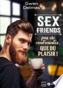 Sex Friends – Pas de contraintes, que du plaisir ! (teaser)