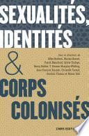 Sexualites, identites & corps colonises. XVe siecle - XXIe siecle