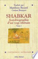 Shabkar - Autobiographie d'un yogi tibétain -
