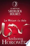 Sherlock Holmes - La Maison de Soie