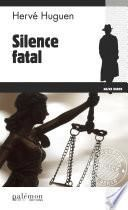 Silence fatal
