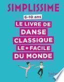 Simplissime Le livre de danse classique le + facile du monde
