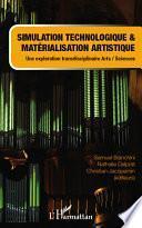 Simulation technologique et matérialisation artistique