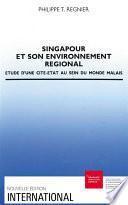 Singapour et son environnement régional