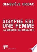 Sisyphe est une femme. La Marche du cavalier