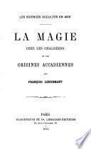 """""""La"""" magie chez les Chaldeens et les origines Accadiennes"""