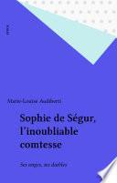 Sophie de Ségur, l'inoubliable comtesse