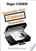 Souvenirs d'un Carioca Honoraire Par Roger Cadier