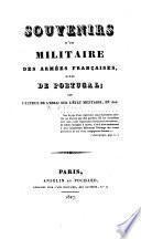 Souvenirs d'un militaire des armées françaises, dites de Portugal