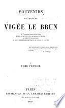 Souvenirs de Madame Vigée Le Brun ....