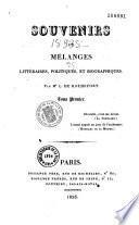 Souvenirs et mélanges littéraires, politiques, et biographiques