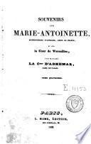 Souvenirs sur Marie-Antoinette archiduchesse d'Autriche, reine de France, et sur la Cour de Versaille