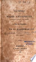 Souvenirs sur Marie-Antoinette, archiduchesse d'Autriche, reine de France, et sur la cour de Versailles, par Mme la Comtesse d'Adhémar, dame du palais