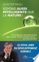 Soyons aussi intelligents que la nature ! 12 initiatives révolutionnaires pour sauver notre consommation ... et notre planète