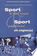 Sport de hauts niveaux. Sport professionnel en région(s)