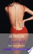 Spotlight (Tome 1) - Sur tes lèvres