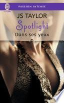Spotlight (Tome 2) - Dans ses yeux