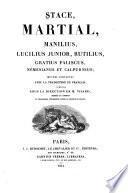 Stace, Martial, Manilius, Lucilius Junior, Rutilius, Gratius Faliscus, Némésianus et Calpurnius, oeuvres complètes, avec la traduction en français