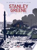 Stanley Greene, une vie à vif
