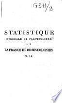 Statistique générale et particulière de la France et de ses colonies