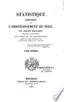 Statistique Historique de L'Arrondissement de Dole...