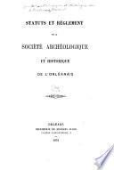 Statuts et réglement de la Société archéologique et historique de l'Orléanais