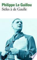 Stèles à de Gaulle/Je regarde passer les chimères