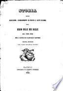 Storia delle sedizioni, cangiamenti di Stato e fatti d'arme del Regno delle Due Sicilie nel 1848-1849 ... Seconda edizione con varie notabili giunte
