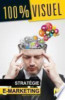 Stratégie E-Marketing 100% Visuel