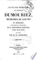 Suite des Mémoires du général Dumouriez, Mémoires de Louvet et Mémoires pour servir à l'histoire de la Convention nationale, par Daunou