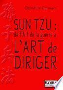 Sun Tzu : de L'art de la guerre à l'art de diriger