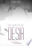 Suprêmes Interdits, partie 1 : Suprême Désir