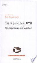 Sur la piste des OPNI (objets politiques non identifiés)