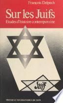 Sur les Juifs : études d'histoire contemporaine