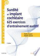 Surdité et implant cochléaire : 625 exercices d'entraînement auditif