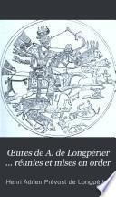 Œures de A. de Longpérier ... réunies et mises en order: Archéologie orientale. Monuments arabes